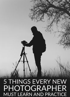 5 Things New Photographers Should Learn and Practice
