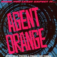 Agent Orange-When You Least Expect It 2nd Hand