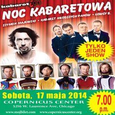 Kabaret, May 17, 2014, 7pm – NOC KABARETOWA -Szymon Majewski, Kabaret Mlodych Panow, Lowcy.b czyli KabaretiOn http://copernicuscenter.org/kabaret-5-17-2014