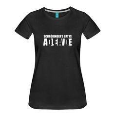 Schrödingers Katze T-Shirts - Frauen Premium T-Shirt