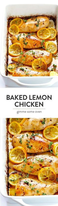 This easy Baked Lemon Chicken recipe is made with simple fresh ingredients, it's perfectly cooked so that the chicken is tender and juicy, and it's absolutely delicious!   http://gimmesomeoven.com