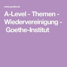 A-Level - Themen - Wiedervereinigung-Goethe-Institut