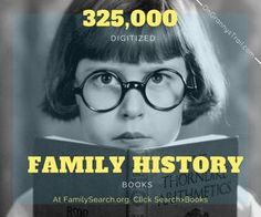 Find over 325,000 digitized local and family histories at www.familysearch.og. Learn how at On Granny's Trail