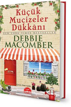 Küçük Mucizeler Dükkanı - Debbie Macomber I Love Books, Books To Read, My Books, This Book, Debbie Macomber, Reading Quotes, Bookstagram, New York Times, Book Worms