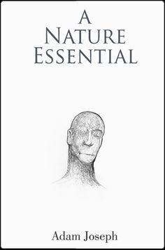 A nature essential by Adam joseph