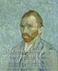 Vincent Van Gogh (1853-1890) Pintor postimpresionista holandés.  #citas #frases