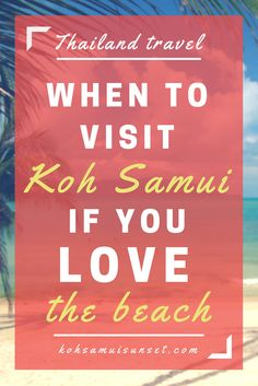 Koh Samui, Thailand: When to visit Koh Samui if you LOVE the beach? The sunniest month of the year: March … Click through to read more: http://www.kohsamuisunset.com/koh-samui-march/   Koh Samui beach