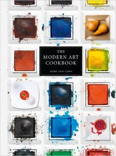 The Modern Art Cookbook: Mary Ann Caws: 9781780231747: Amazon.com: Books