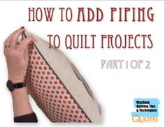 Connie Fanders demonstrates how to make beautiful piping for quilt projects. She shows how to determine the width of the fabric strip needed for the piping and how to join the bias strips. #quiltingtutorial #piping #pillowproject