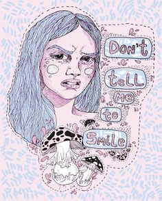 """""""Don't tell me to smile"""" by anna-toman"""