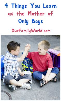 Having children has its challenges and rewards. That said, when you are the only woman in a house full of boys you learn the world is a little louder, a little messier and a little more chaotic than you ever realized. Check out four things I've learned over the years as a mother of only boys!