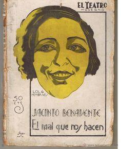 EL MAL QUE NOS HACEN   : COMEDIA EN TRES ACTOS Y EN PROSA. AUTOR: JACINTO BENAVENTE. EDITORIAL: PRENSA MODERNA, 1929. COLECCION: EL TEATRO MODERNO; 185. http://kmelot.biblioteca.udc.es/record=b1347504~S1*gag