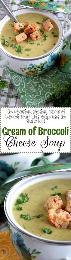 Cream of Broccoli Cheese Soup - The creamiest, cheesiest, most satisfying Cream of Broccoli Cheese Soup that you will ever find! This recipe uses the broccoli stalks too – no waste!