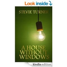 A House Without Windows by Stevie Turner has received 5 stars by Nonnie Jules.  http://ravereviewsbynonniejules.wordpress.com/nonnies-blog-reviews/