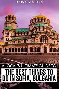 101 Incredible Things to Do in Sofia - Sofia Adventures Best Places To Travel, Best Cities, Cool Places To Visit, France Travel, Travel Europe, European Travel, Travel Guides, Travel Tips, The Beautiful Country