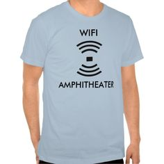 Funny Wifi Sign and Amphitheater Tshirt