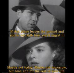 Casablanca, 1942 Casablanca Movie, Casablanca 1942, Classic Movie Quotes, Favorite Movie Quotes, Ingrid Bergman, Humphrey Bogart, Sci Fi Movies, Regrets, Hollywood