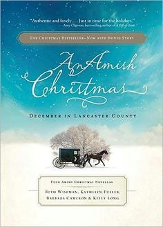 An Amish Christmas: December in Lancaster County by Beth Wiseman, Kathleen Fuller, Kelly Long, Barbara Cameron