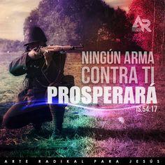 Ningún arma contra ti prosperará...Isaias 54:17 /Frases ♥ Cristianas ♥