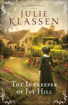 The Innkeeper of Ivy Hill  by: Julie Klassen.  Read my review at https://faithfulbooks.blogspot.com