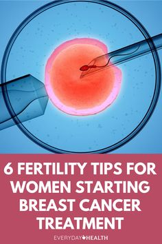 These tips can help you preserve your fertility during breast cancer treatment.
