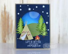 Taylored Expressions - Life Is Better By The Fire by Keia Shipp-Smith* Camping Theme, Camping Outdoors, Camping Tips, Tent Camping, Camping Cards, Tim Holtz Distress Ink, Paper Confetti, Handmade Birthday Cards, Handmade Cards