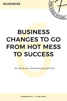 6 changes that took my business from hot mess to success — The Paige Studio • Squarespace Website Designer