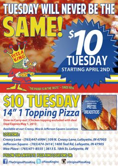 Starting April 2nd...Tuesday will NEVER be the SAME! #10DollarTuesday #PizzaKing #Lafayette #Indiana  www.TheOriginalPizzaKing.com