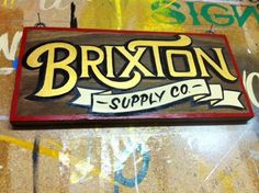 Brixton Supply Co - enamel on stained white pine - designed and hand painted by Working Class Creative.