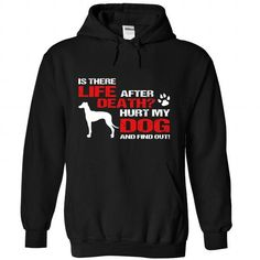 Life After Death Hurt my dog, find out T Shirts, Hoodie. Shopping Online Now ==► https://www.sunfrog.com/Pets/Life-After-Death-Hurt-my-dog-find-out-6662-Black-Hoodie.html?41382