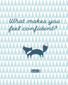 Journal Prompt - take a minute to think about a time you felt really confident. How can you bring this feeling to difficult situations?