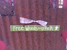 Free Weeds U Pick Mini Sign by thecountryshed on Etsy, $4.50
