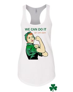Rosie the Riveter Irish We Can Do it Tanktop by peacearmy on Etsy