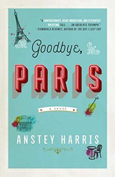 Goodbye, Paris: A Novel by [Harris, Anstey]