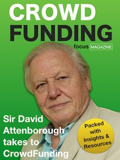 Issue 2 - Sir David Attenborough takes to crowdfunding Focus Magazine, David Attenborough, News Magazines, How To Raise Money, Crowd, Insight, Campaign, Reading, Charity