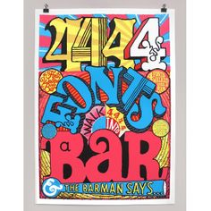 Andy Smith Four Fonts Walk Into A Bar... Print: Seven colour hand pulled screen print by Andy Smith.  -Features varnish details -Signed and numbered in an edition of 20