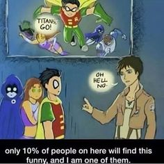 "At first I didn't understand this, but then someone said ""attack on titan"" and I was like OH"