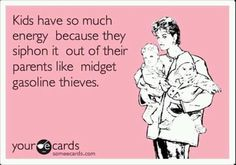 Wow! I've been saying my kids suck all my energy for three years now, but never so eloquently.