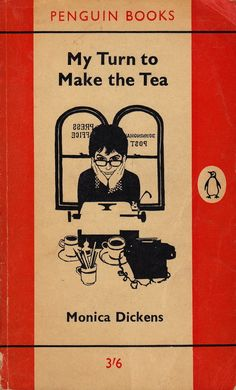 My Turn to Make the Tea by Monica Dickens
