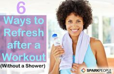 Skipping a workout because you don't have time to shower? Think again! Here are some REAL ideas to refresh (without a shower) after exercising. | via @SparkPeople #fitness #exercise