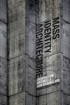 Mass Identity Architecture: Architectural Writings of Jean Baudrillard by Francesco Proto
