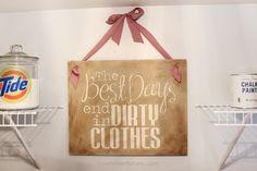 Decorative Laundry Room Sign  http://howtonestforless.com/2012/09/18/laundry-room-sign/#