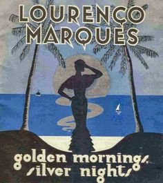 MOÇAMBIQUE: Moçambique: Anúncios antigos de Lourenço Marques Maputo, Those Were The Days, The Good Old Days, African Image, Vintage Travel Posters, Africa Travel, Travel Guides, Colonial, Tourism