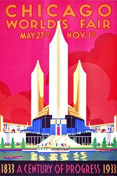 Chicago Worlds Fair poster. The Chicago World's Fair Century of Progress Exposition of 1933 was held to celebrate the city's centennial and was built around a theme of technological innovation. The fair's motto was: 'Science Finds, Industry Applies, Man Conforms.' This poster shows the Federal Building with a gold dome and three fluted towers that represent the three branches of United States Government.