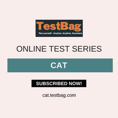 CAT Mock Test - Get CAT online mock test and CAT online test series based on latest patterns, syllabus, exam date, notification, application form at cat.testbag.com India's top e-learning platform for different competitive entrance examination with free CAT test series, CAT study material, CAT exam patterns, CAT exam date etc. Subscribed today and enter coupon code TESTBAG to get 20% off on paid subscription. Past Exam Papers, Past Exams, Online Mock Test, Online Test Series, Cat Online, Sample Paper, Model Test, Application Form, Question Paper