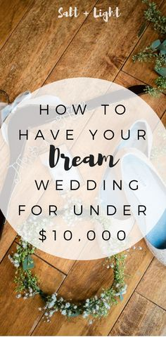 Newly engaged or planning a wedding? Here are some ways we had our dream wedding, stuck to our budget, and only spent $10,000!