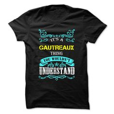 [Best Tshirt name list] GAUTREAUX  Top Shirt design  GAUTREAUX  Tshirt Guys Lady Hodie  SHARE and Get Discount Today Order now before we SELL OUT  Camping administrators