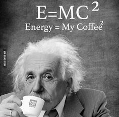 Listo This is great as I love coffee and appreciate Albert Einstein! Coffee Talk, Coffee Is Life, I Love Coffee, Coffee Break, Coffee Shop, Coffee Lovers, Barista, Coffee Drinks, Coffee Cups