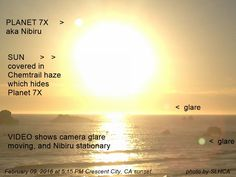 PLANET 7X aka NIBIRU 02.09.2016 at 5:15 PM Crescent City, CA sunset. The Chemtrails creates such a haze that it hides it from view. Lucky the wind blew some away for the camera.
