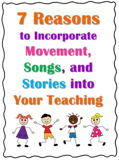 7 Reasons to Incorporate Movement, Songs, and Stories into Your Teaching - Guest blog post by author Steve Reifman on Corkboard Connections